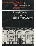 Franz Anton Hillebrandt - Kelényi György