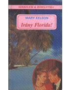 Irány Florida! - Kelson, Mary
