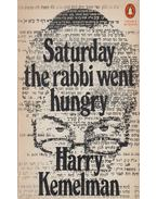 Saturday the Rabbi Went Hungry - Kemelman, Harry