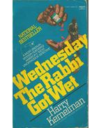 Wednesday The Rabbi Got Wet - Kemelman, Harry