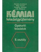 Kémiai feladatgyűjtemény 8. osztály - Nagy Zsuzsa, Vida Mihályné, Kecskés Andrásné, Rozgonyi Jánosné