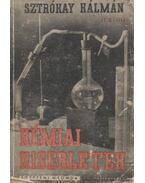 Kémiai kisérletek - Sztrókay Kálmán