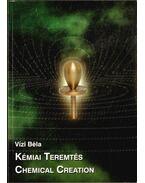 Kémiai teremtés / Chemical Creation - Vízi Béla