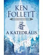 A katedrális - Ken Follett