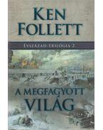 A megfagyott világ - Ken Follett