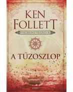 A tűzoszlop - Ken Follett