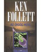 Az ördög műve - Ken Follett