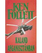 Kaland Afganisztánban - Ken Follett