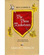 Ken Ludwig's The Three Musketeers - Ken Ludwig