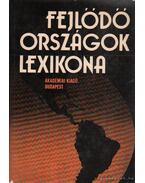 Fejlődő országok lexikona - Kende István (főszerk.)