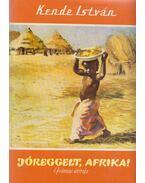 Jóreggelt, Afrika! - Kende István