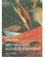 Miért nincs rend Kelet-Közép-Európában? - Kende Péter