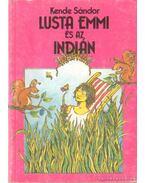 Lusta Emmi és az indián - Kende Sándor