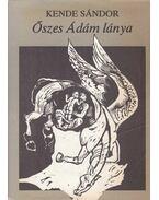 Őszes Ádám lánya - Kende Sándor