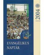 Evangélikus naptár a 2004. évre - Kendeh - Kirchknopf Péter ( szerk.)