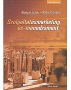 Szolgáltatásmarketing és -menedzsment - KENESEI ZSÓFIA,  KOLOS KRISZTIN