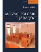 Magyar polgári eljárásjog - Kengyel Miklós