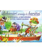 Békavári uraság és barátai  - A folyóparton - Az erdő sűrűjében - Az úton - Varangy kalandjai - Kenneth Grahame