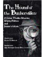 The Hound of the Baskervilles: A Comic Thriller Starring Shirley Holmes and Jennie Watson - Kent R. Brown