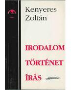 Irodalom, történet, írás - Kenyeres Zoltán