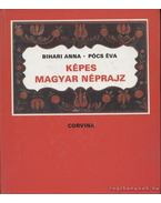Képes magyar néprajz - Pócs Éva, Bihari Anna