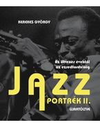 Jazzportrék II. Újratöltve - Az ötvenes évektől az ezredfordulóig - Kerekes György