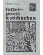 Hitler-puccs a sörházban - Kerekes Lajos
