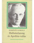 Halhatatlanság és Apollón-vallás - Kerényi Károly