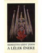A lélek éneke - Keresztes Szent János