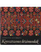 Keresztszemes kézimunkák - Lengyel Györgyi