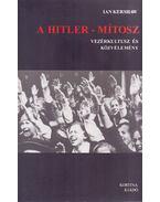 A Hitler-mítosz - Kershaw, Ian