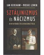Sztálinizmus és nácizmus - Kershaw, Ian, Moshe Lewin