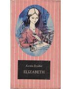 Elizabeth - Kertész Erzsébet