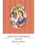 Harriet regénye - Kertész Erzsébet