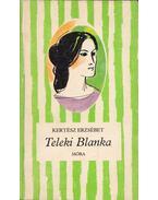 Teleki Blanka - Kertész Erzsébet