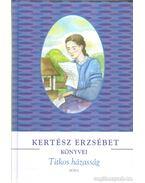 Titkos házasság - Kertész Erzsébet