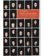 Fiasco - Kertész Imre