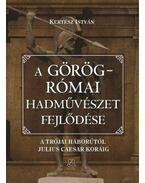 A görög-római hadművészet fejlődése - Kertész István
