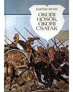 Ókori hősök, ókori csaták - Kertész István