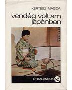 Vendég voltam Japánban - Kertész Magda