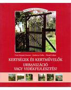 Kertségek és kertművelők - Urbanizáció vagy vidékfejlesztés? - Cros Kárpáti Zsuzsa, Gubicza Csilla, Ónodi Gábor