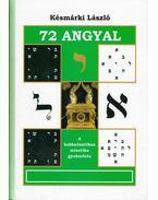 72 angyal - A kabbalisztikus misztika gyakorlata - Késmárki László