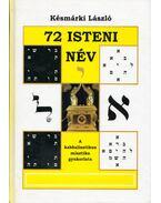 72 isteni név - A kabbalisztikus misztika gyakorlata - Késmárki László