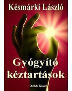 Gyógyító kéztartások - Késmárki László