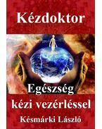 Kézdoktor - Késmárki László