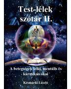 Test-lélek szótár II. - A betegségek lelki, mentális és karmikus okai - Késmárki László