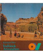 Indiánok Arizonában - Keszthelyi Tibor