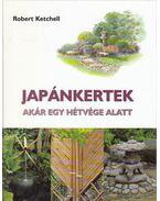 Japánkertek - Ketchell, Robert
