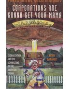 Corporations Are Gonna Get Your Mama - Kevin Danaher