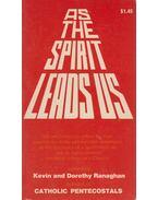 As the Spirit Leads Us - Kevin Ranaghan, Dorothy Ranaghan